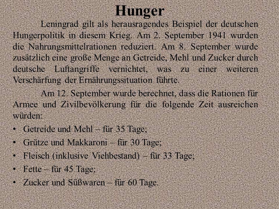 Hunger Leningrad gilt als herausragendes Beispiel der deutschen Hungerpolitik in diesem Krieg. Am 2. September 1941 wurden die Nahrungsmittelrationen