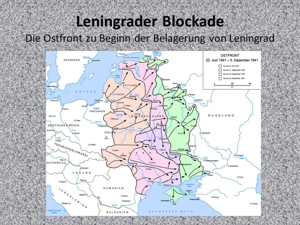 Leningrader Blockade Die Ostfront zu Beginn der Belagerung von Leningrad