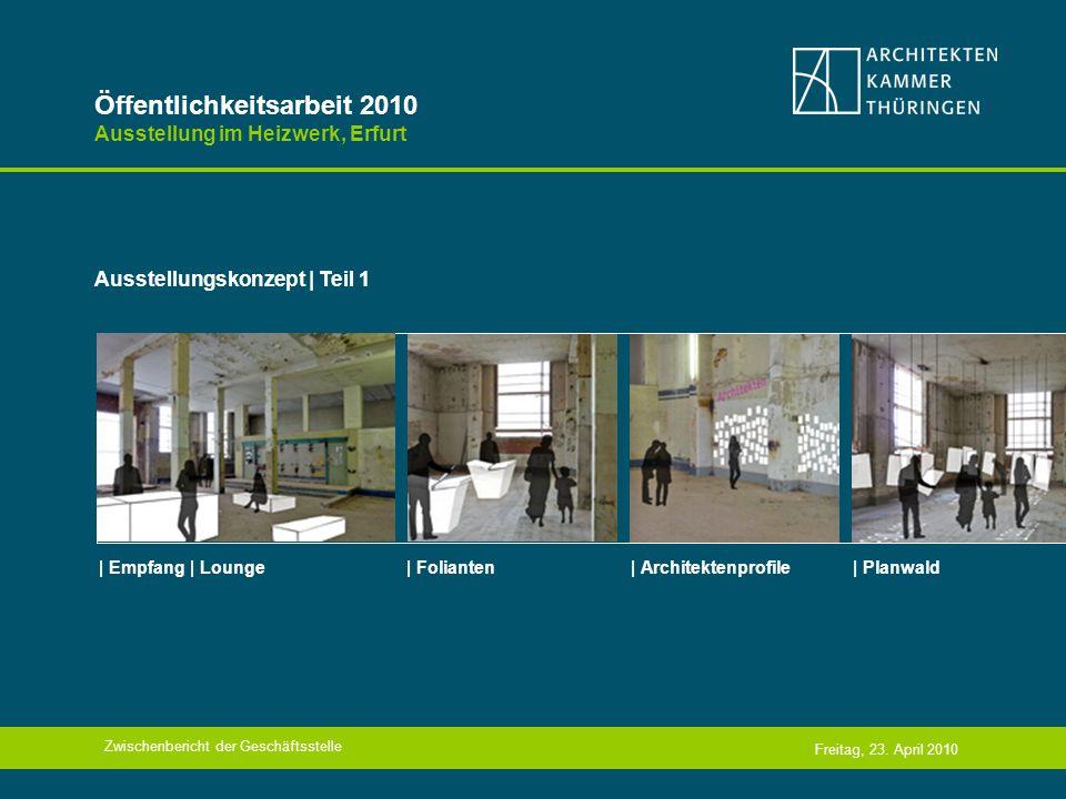 Öffentlichkeitsarbeit 2010 Ausstellung im Heizwerk, Erfurt Ausstellungskonzept | Teil 1 Freitag, 23.