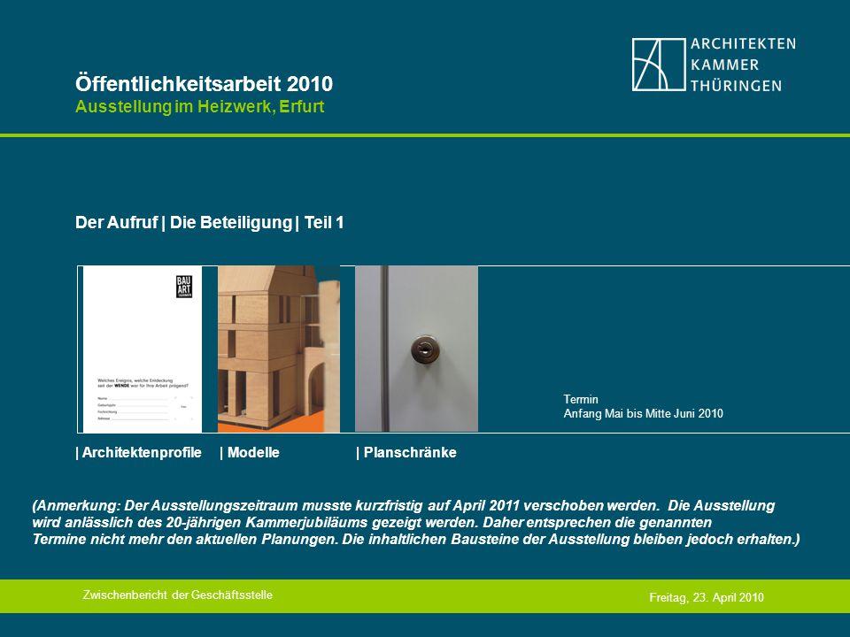 Öffentlichkeitsarbeit 2010 Ausstellung im Heizwerk, Erfurt Der Aufruf | Die Beteiligung | Teil 1 Freitag, 23.