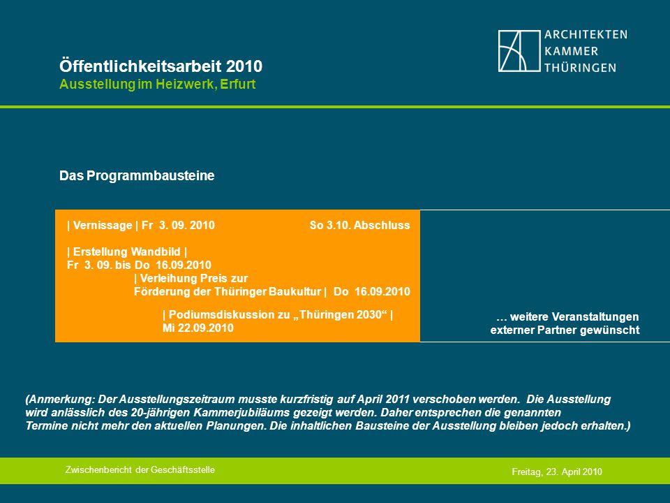 Öffentlichkeitsarbeit 2010 Ausstellung im Heizwerk, Erfurt Das Programmbausteine Freitag, 23.