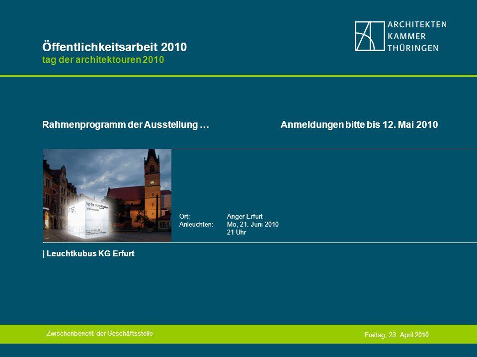 Öffentlichkeitsarbeit 2010 Ausstellung im Heizwerk, Erfurt Ausstellung 20 Jahre Planen und Bauen in Thüringen – der Ort Freitag, 23.