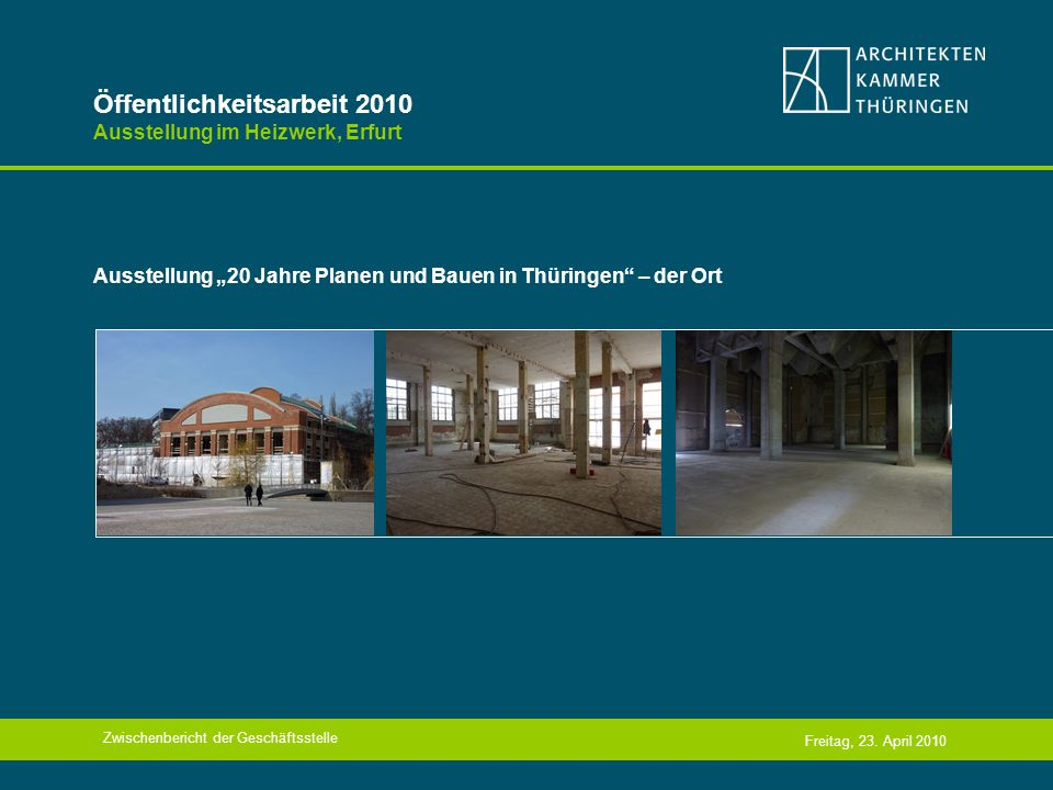 Öffentlichkeitsarbeit 2010 Ausstellung im Heizwerk, Erfurt … – das Konzept Freitag, 23.