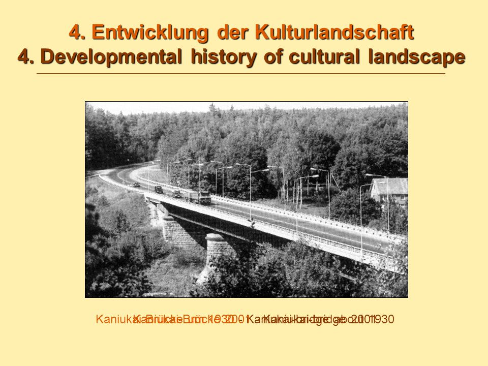 4. Entwicklung der Kulturlandschaft 4. Developmental history of cultural landscape 4.