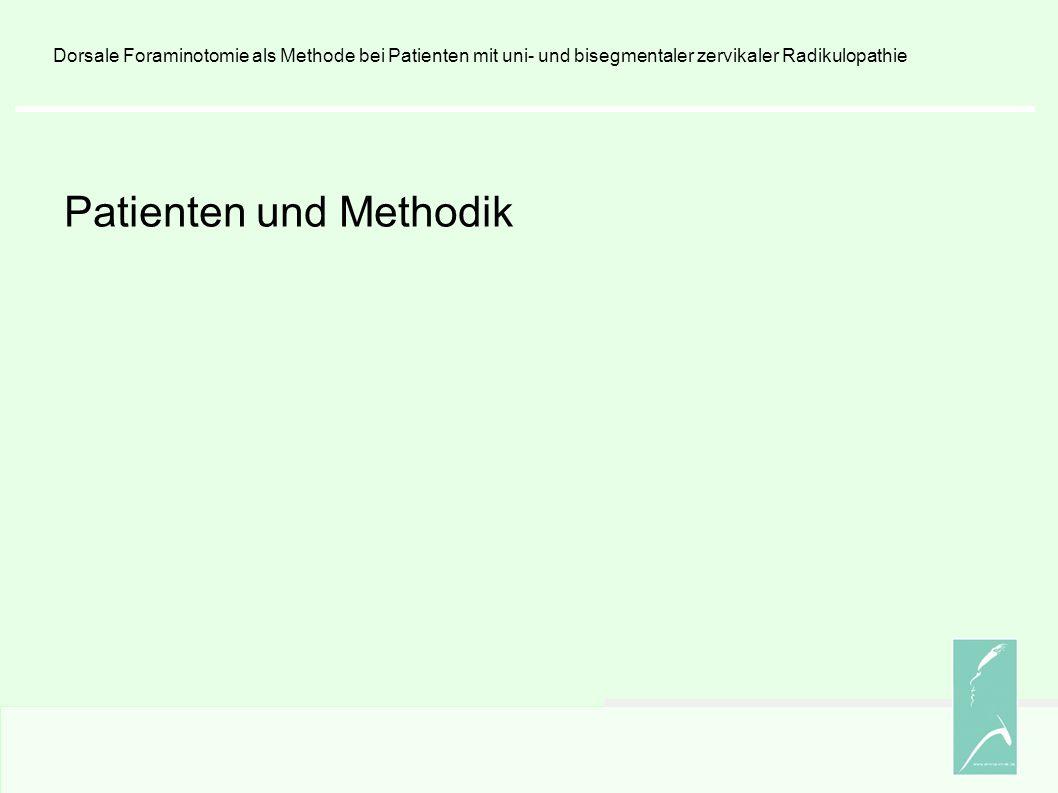 Patienten und Methodik Dorsale Foraminotomie als Methode bei Patienten mit uni- und bisegmentaler zervikaler Radikulopathie