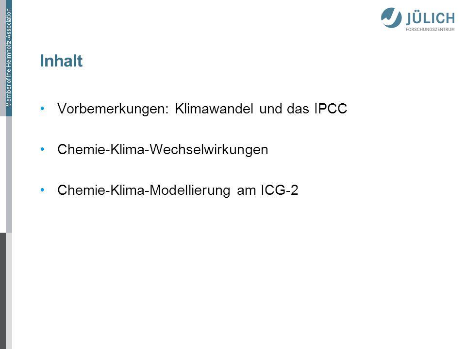 Member of the Helmholtz-Association Zusammenfassung Klimawandel ist Realität Modelle geben konsistente Prognosen ab, aber noch große Unsicherheiten Die größten Unsicherheiten (und spannendsten Fragen) liegen im Bereich Chemie-Klima-Wechselwirkungen Jülich kann mit den IPCC Chemie-Klima-Simulationen einen wichtigen Beitrag leisten – weltweit einmalig Chemie-Klima-Simulationen Teil des POF2 Programms (sehr positiv begutachtet) Modellrechnungen dieser Komplexität praktisch nur in Jülich durchführbar (auf JUMP Nachfolgesystem)