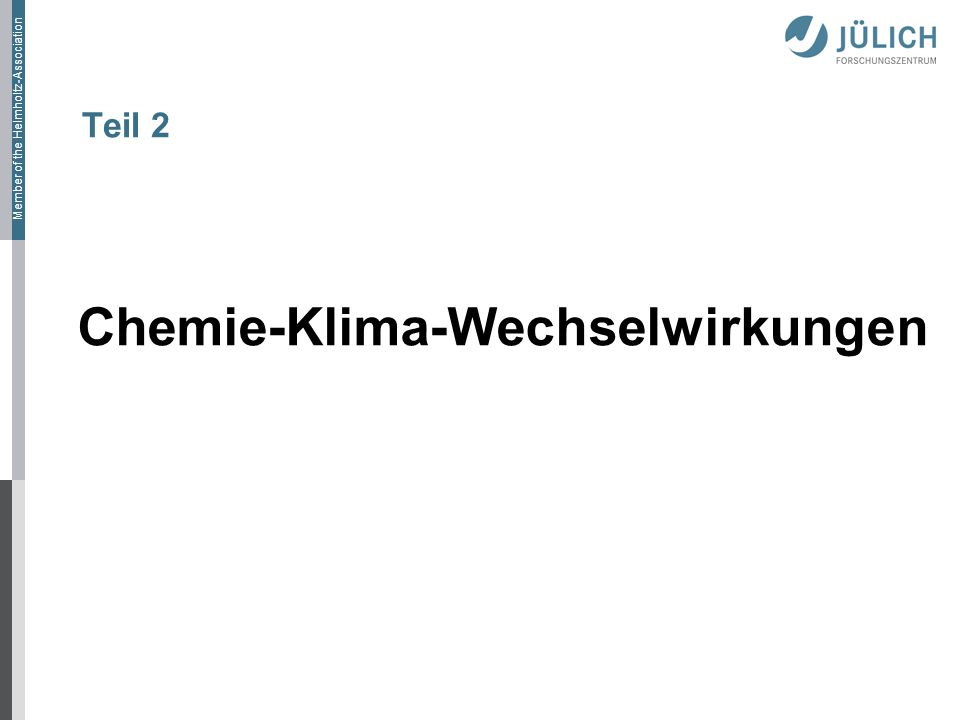 Member of the Helmholtz-Association Teil 2 Chemie-Klima-Wechselwirkungen