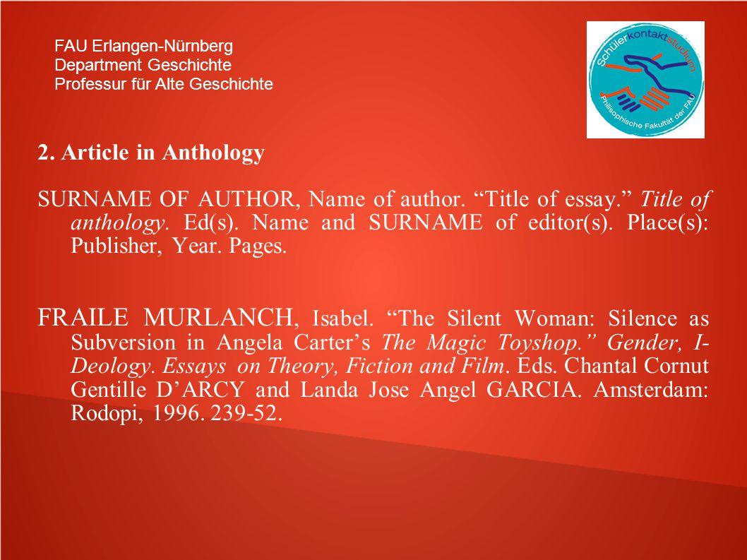 FAU Erlangen-Nürnberg Department Geschichte Professur für Alte Geschichte 2. Article in Anthology SURNAME OF AUTHOR, Name of author. Title of essay. T