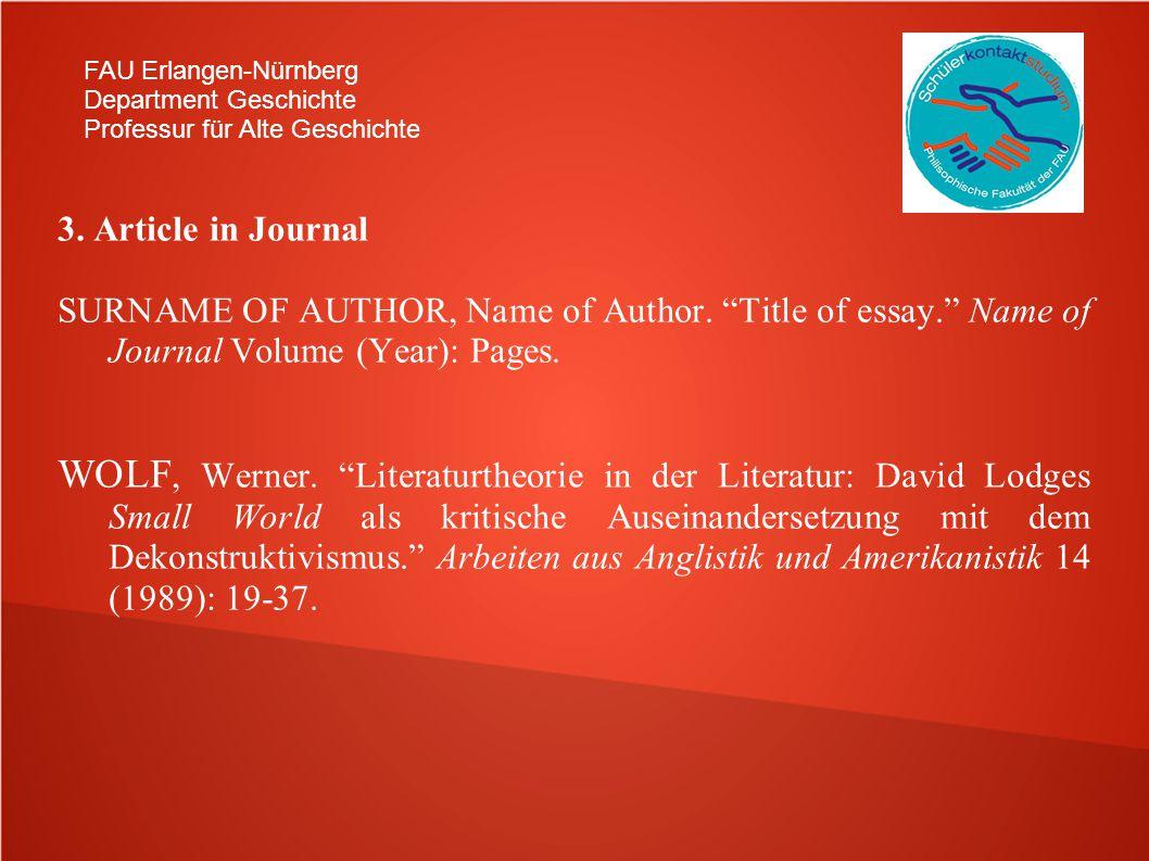 FAU Erlangen-Nürnberg Department Geschichte Professur für Alte Geschichte 3. Article in Journal SURNAME OF AUTHOR, Name of Author. Title of essay. Nam