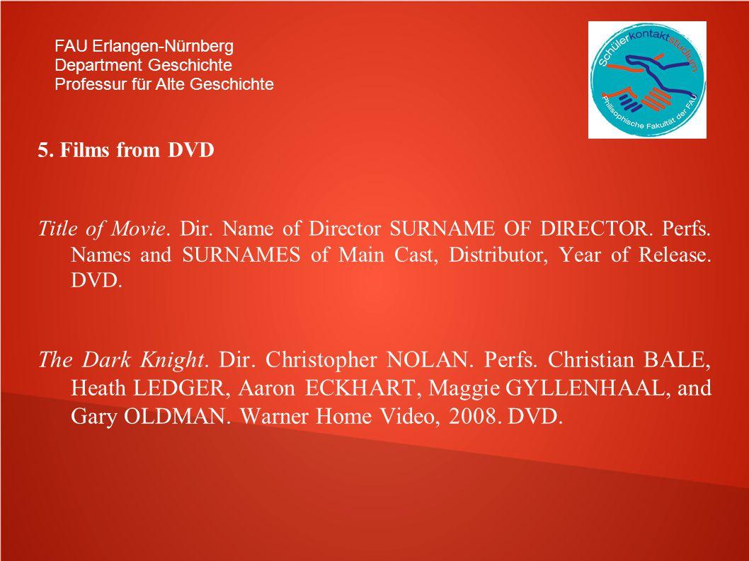 FAU Erlangen-Nürnberg Department Geschichte Professur für Alte Geschichte 5. Films from DVD Title of Movie. Dir. Name of Director SURNAME OF DIRECTOR.