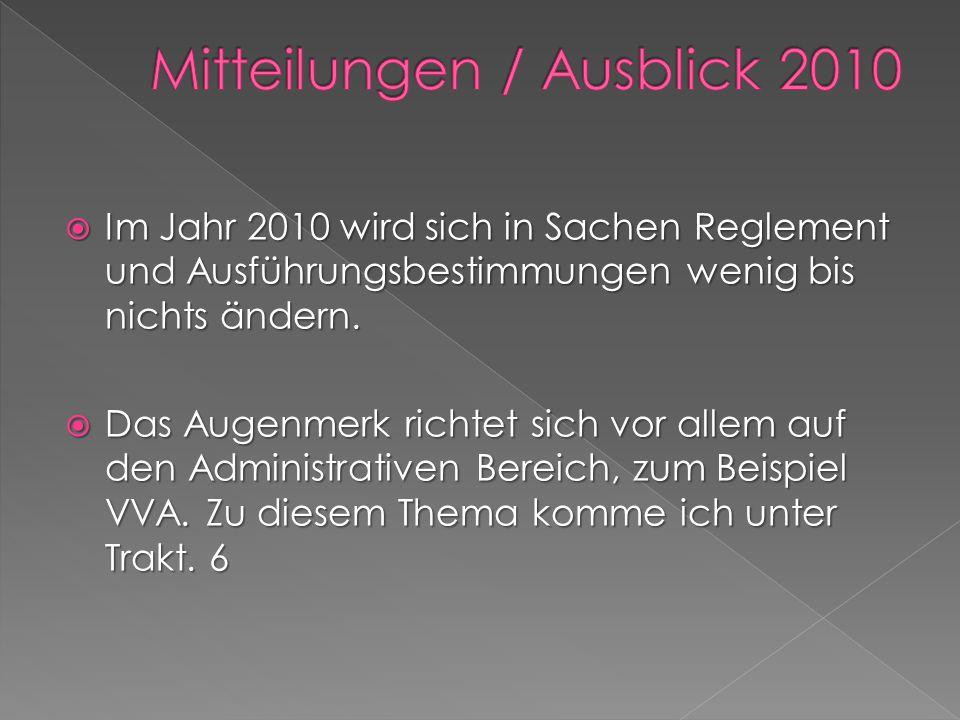 Im Jahr 2010 wird sich in Sachen Reglement und Ausführungsbestimmungen wenig bis nichts ändern.