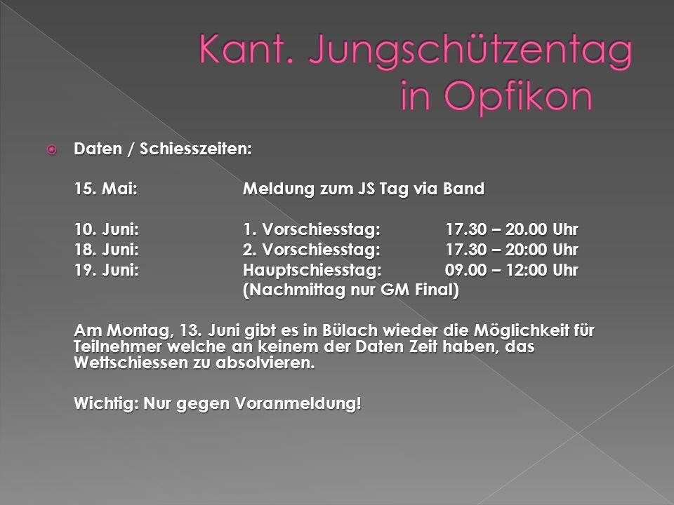 Daten / Schiesszeiten: Daten / Schiesszeiten: 15. Mai:Meldung zum JS Tag via Band 10. Juni:1. Vorschiesstag:17.30 – 20.00 Uhr 18. Juni:2. Vorschiessta