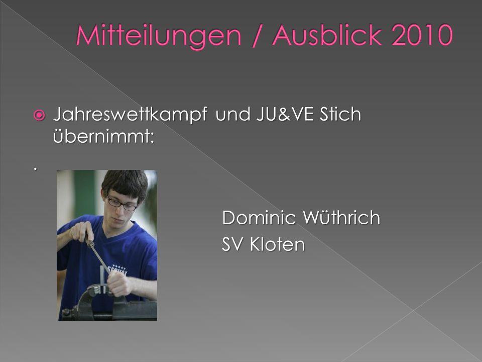 Jahreswettkampf und JU&VE Stich übernimmt: Jahreswettkampf und JU&VE Stich übernimmt:.