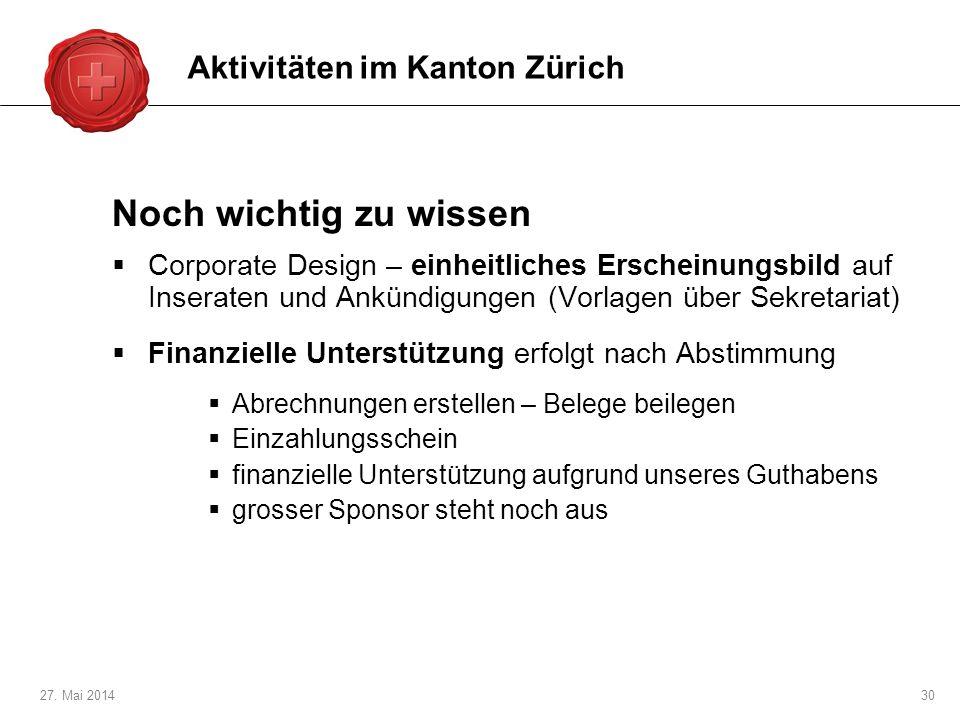 27. Mai 201430 Noch wichtig zu wissen Corporate Design – einheitliches Erscheinungsbild auf Inseraten und Ankündigungen (Vorlagen über Sekretariat) Fi