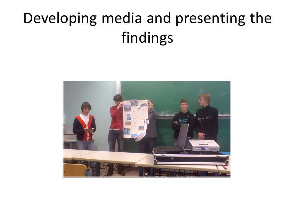Developing media and presenting the findings