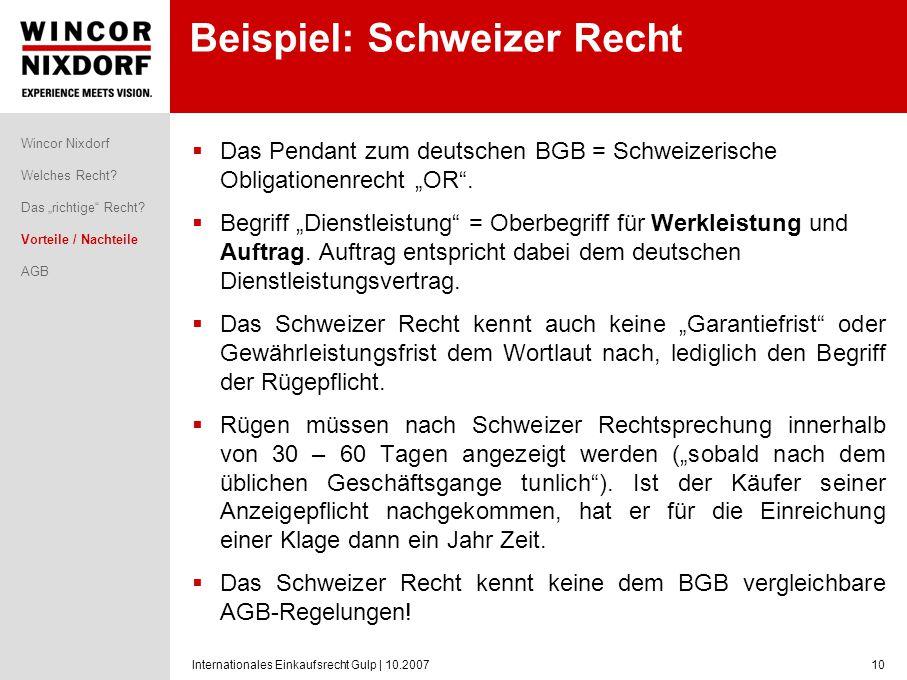 Internationales Einkaufsrecht Gulp | 10.200710 Beispiel: Schweizer Recht Das Pendant zum deutschen BGB = Schweizerische Obligationenrecht OR. Begriff