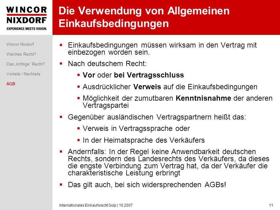Internationales Einkaufsrecht Gulp | 10.200711 Die Verwendung von Allgemeinen Einkaufsbedingungen Einkaufsbedingungen müssen wirksam in den Vertrag mi