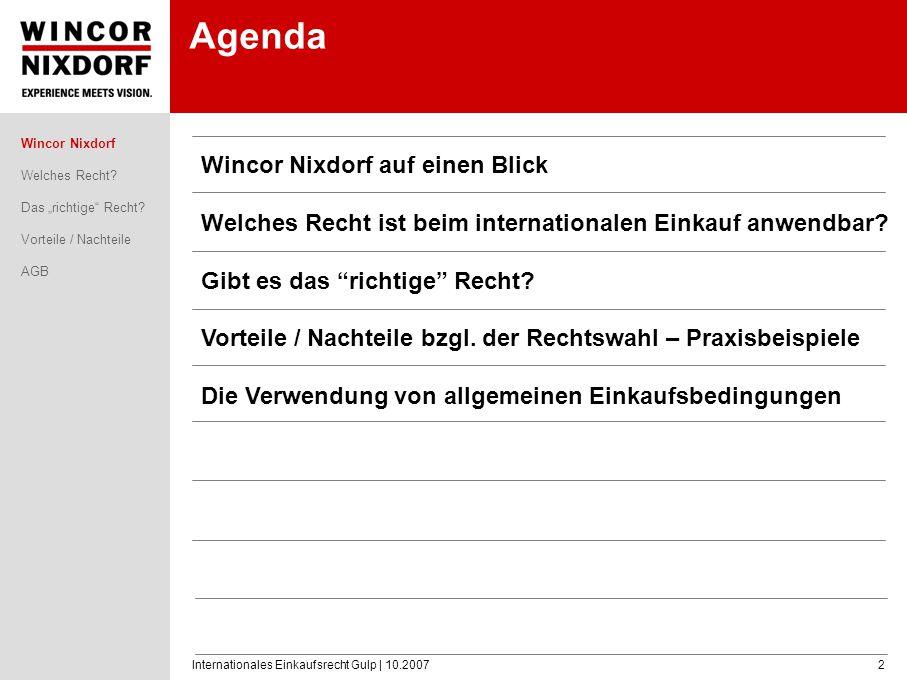 Internationales Einkaufsrecht Gulp | 10.20072 Agenda Wincor Nixdorf auf einen Blick Welches Recht ist beim internationalen Einkauf anwendbar? Gibt es