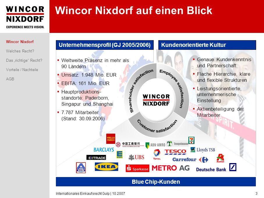 Internationales Einkaufsrecht Gulp | 10.20073 Wincor Nixdorf auf einen Blick Genaue Kundenkenntnis und Partnerschaft Flache Hierarchie, klare und flex