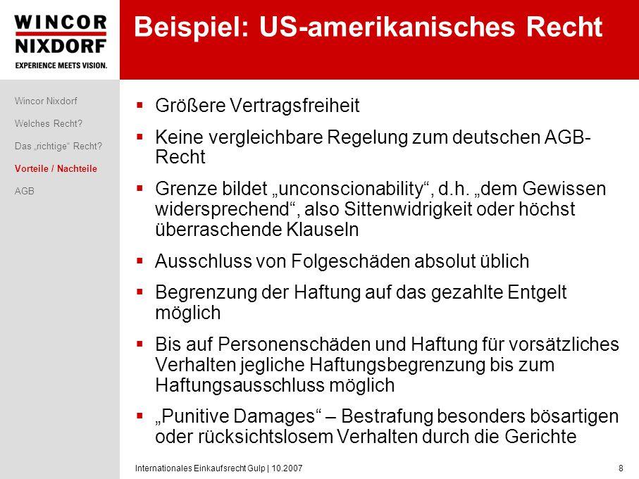 Internationales Einkaufsrecht Gulp | 10.20078 Beispiel: US-amerikanisches Recht Größere Vertragsfreiheit Keine vergleichbare Regelung zum deutschen AG