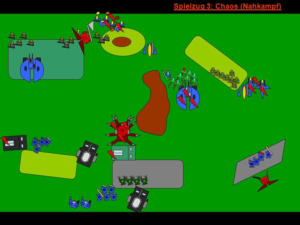 v Spielzug 3: Chaos (Nahkampf)