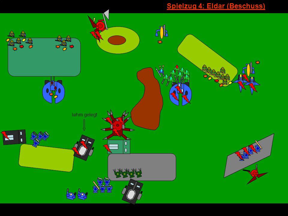 v Spielzug 4: Eldar (Beschuss) lahm gelegt