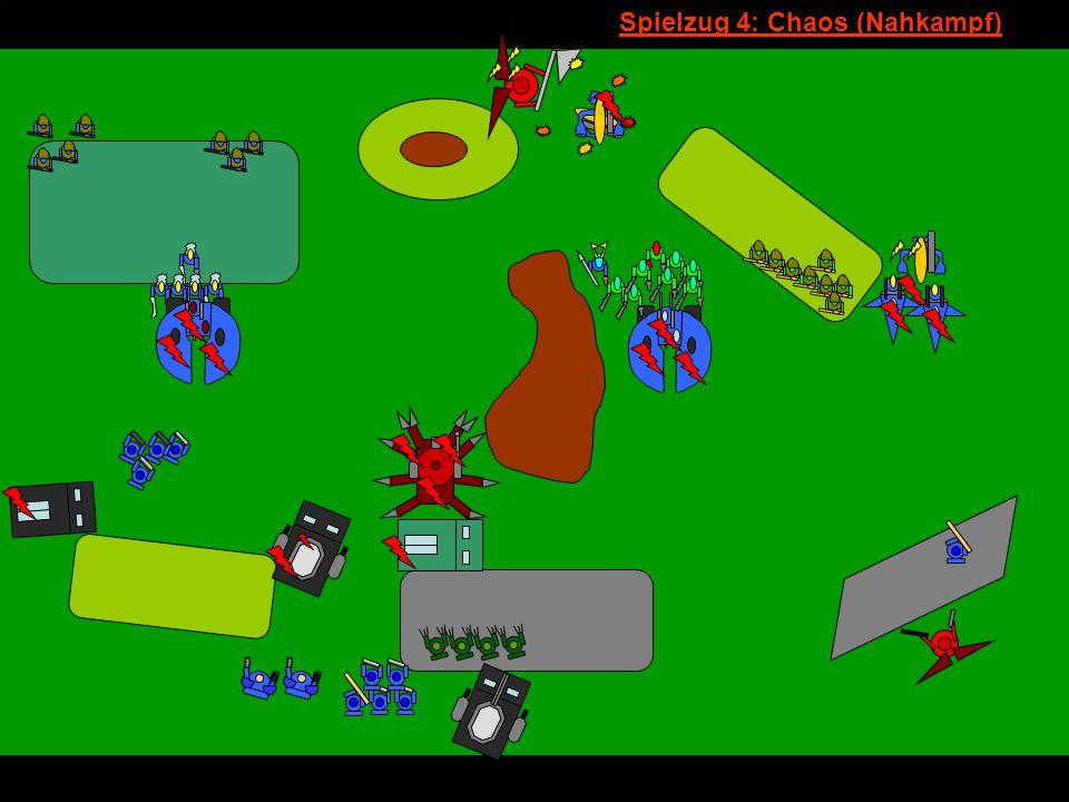 v Spielzug 4: Chaos (Nahkampf)