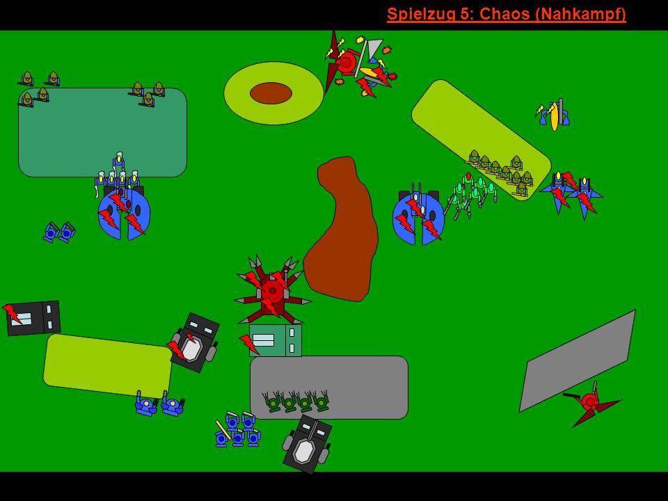 v Spielzug 5: Chaos (Nahkampf)