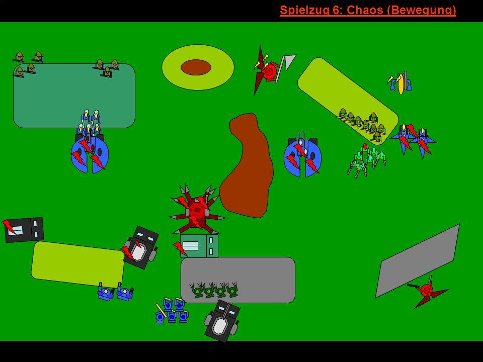 v Spielzug 6: Chaos (Bewegung)