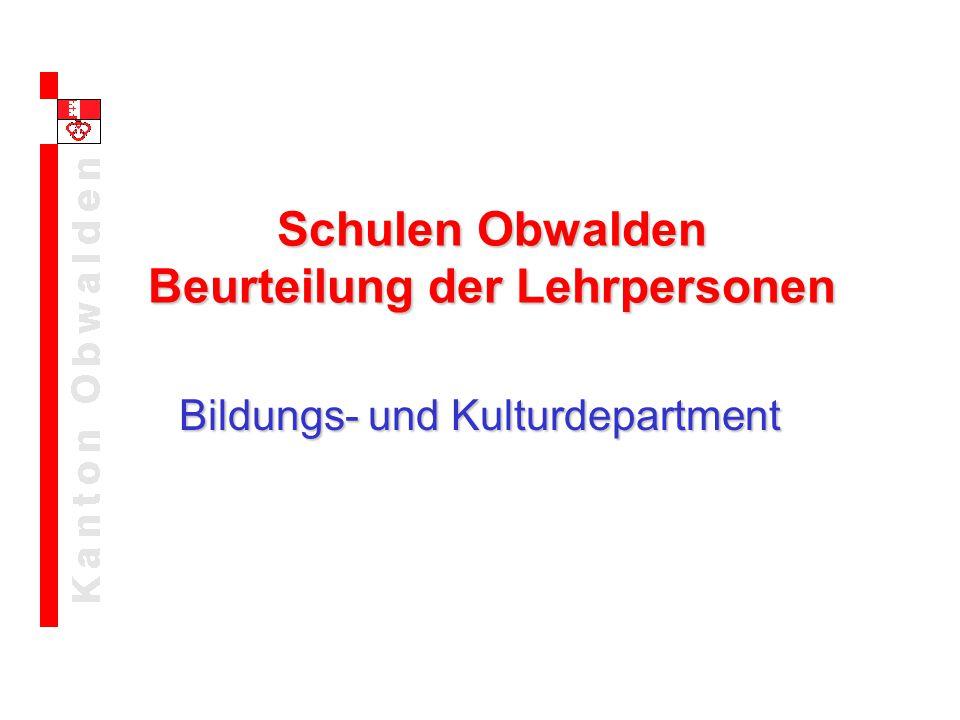 Bildungs- und Kulturdepartment Schulen Obwalden Beurteilung der Lehrpersonen