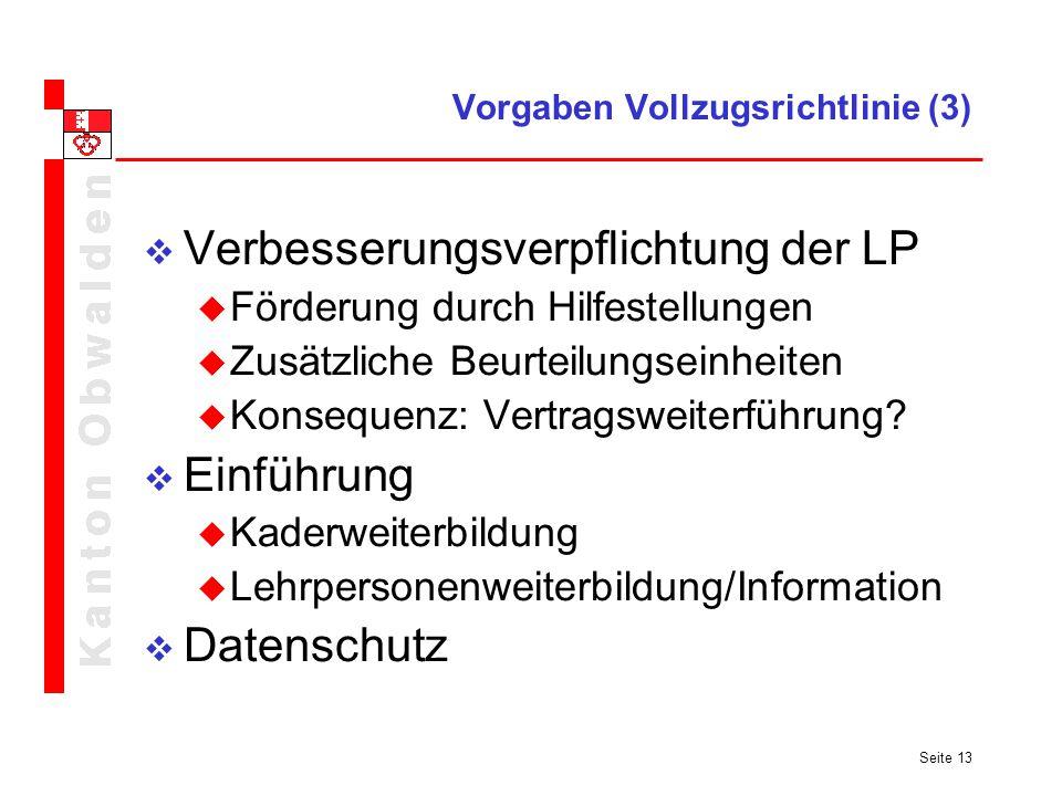 Seite 13 Vorgaben Vollzugsrichtlinie (3) Verbesserungsverpflichtung der LP Förderung durch Hilfestellungen Zusätzliche Beurteilungseinheiten Konsequen