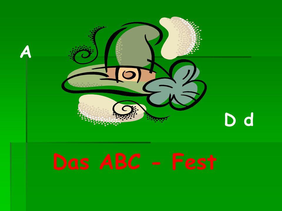 Hallo.Wir Fahren heute nach ABC – Land. Wir feiern heute das ABC – Fest.
