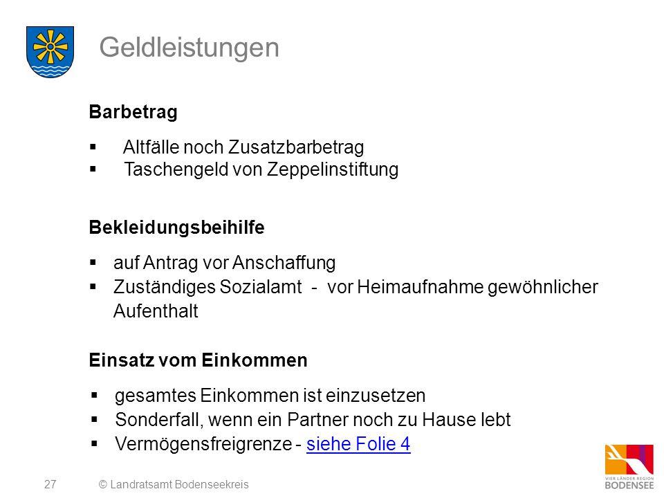 28 Geldleistungen © Landratsamt Bodenseekreis Berechnungsbeispiel: Heimfall Herr Mustermann, Pflegestufe 2 Renteneinkünfte: 608,60 Tagessatz im Heim: 85,00 täglich Heimkosten fallen an für 31 Tage Berechnung der Sozialhilfe Heimentgeld täglich 85,00 x 31 Tage = 2.635,00 + Barbetrag 105,57./.