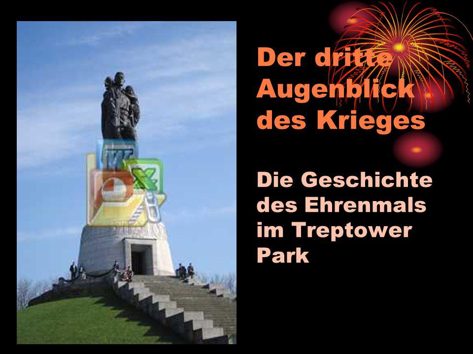 Der dritte Augenblick des Krieges Die Geschichte des Ehrenmals im Treptower Park