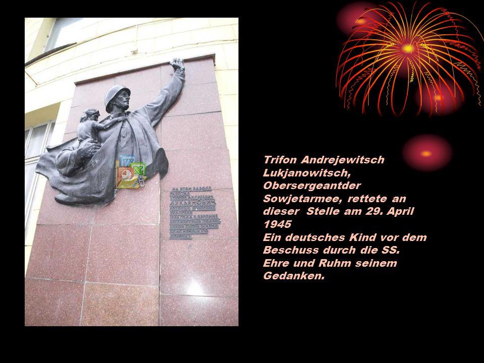 Trifon Andrejewitsch Lukjanowitsch, Obersergeantder Sowjetarmee, rettete an dieser Stelle am 29.