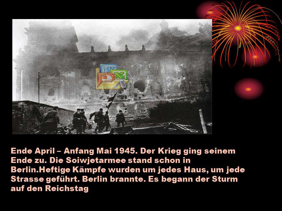 Ende April – Anfang Mai 1945. Der Krieg ging seinem Ende zu. Die Soiwjetarmee stand schon in Berlin.Heftige Kämpfe wurden um jedes Haus, um jede Stras