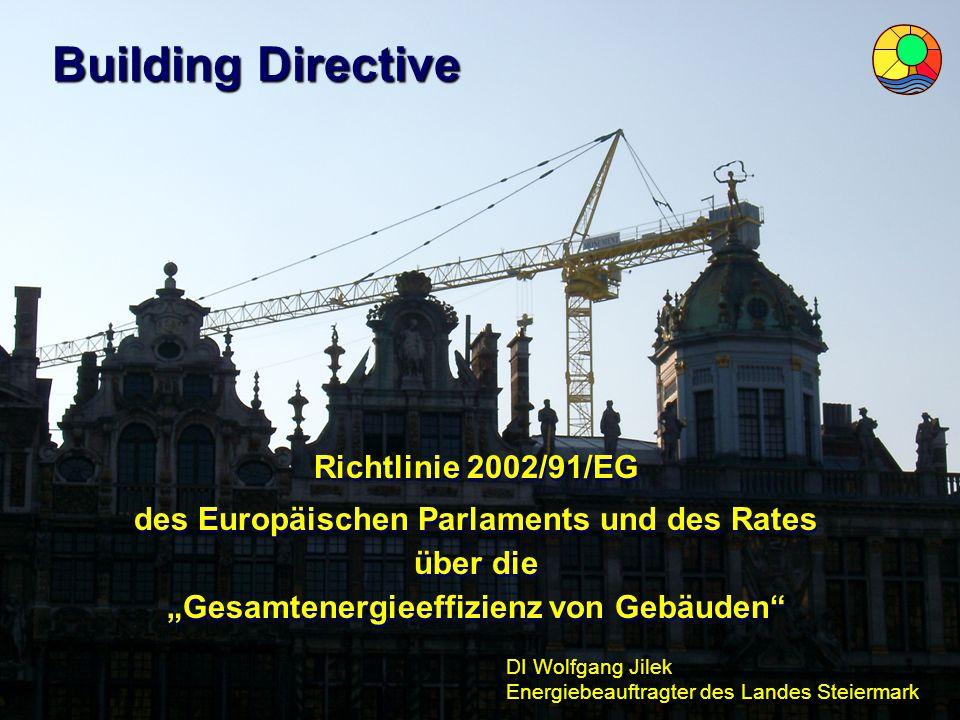 Richtlinie 2002/91/EG des Europäischen Parlaments und des Rates über die Gesamtenergieeffizienz von Gebäuden Richtlinie 2002/91/EG des Europäischen Pa
