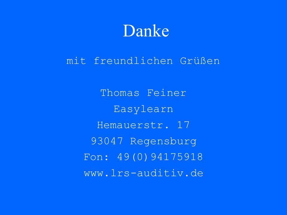 Danke mit freundlichen Grüßen Thomas Feiner Easylearn Hemauerstr. 17 93047 Regensburg Fon: 49(0)94175918 www.lrs-auditiv.de