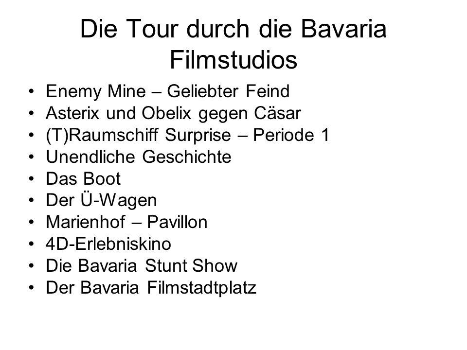 Die Tour durch die Bavaria Filmstudios Enemy Mine – Geliebter Feind Asterix und Obelix gegen Cäsar (T)Raumschiff Surprise – Periode 1 Unendliche Gesch