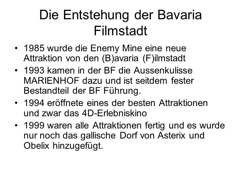 Die Entstehung der Bavaria Filmstadt 1985 wurde die Enemy Mine eine neue Attraktion von den (B)avaria (F)ilmstadt 1993 kamen in der BF die Aussenkulis