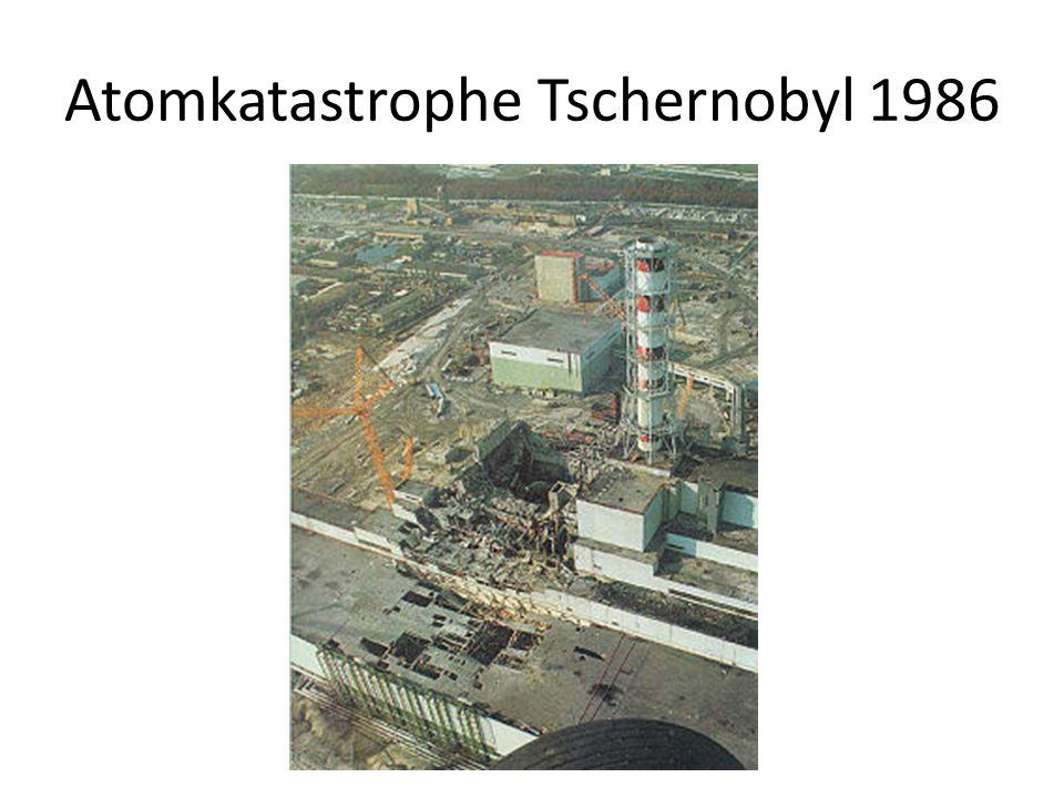 Atomkatastrophe Tschernobyl 1986