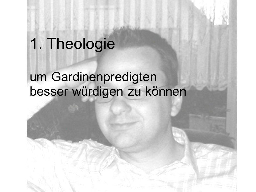 1. Theologie um Gardinenpredigten besser würdigen zu können