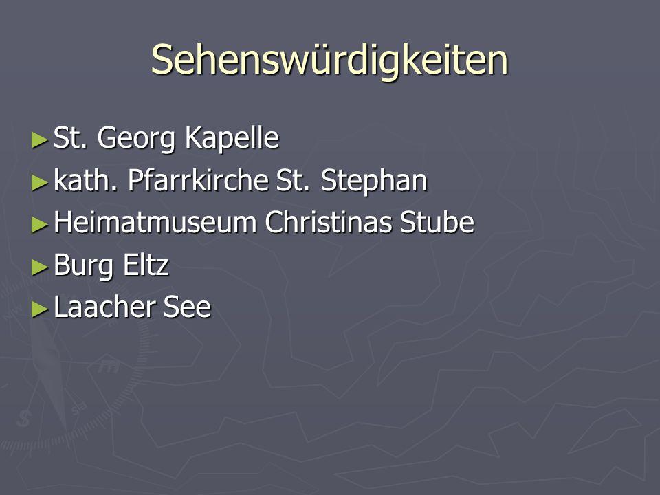 St. Georg Kapelle St. Georg Kapelle kath. Pfarrkirche St. Stephan kath. Pfarrkirche St. Stephan Heimatmuseum Christinas Stube Heimatmuseum Christinas