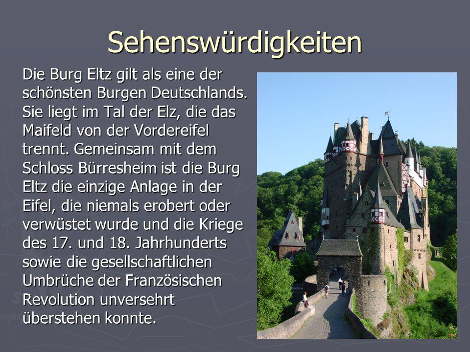 Die Burg Eltz gilt als eine der schönsten Burgen Deutschlands. Sie liegt im Tal der Elz, die das Maifeld von der Vordereifel trennt. Gemeinsam mit dem