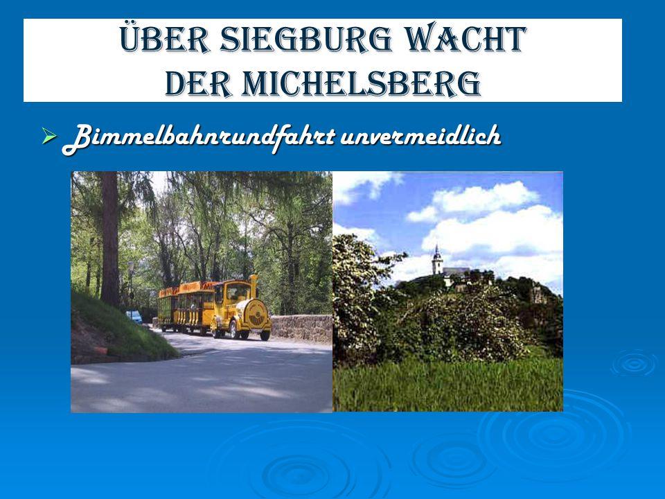 Über Siegburg wacht DER MICHELSBERG Bimmelbahnrundfahrt unvermeidlich Bimmelbahnrundfahrt unvermeidlich