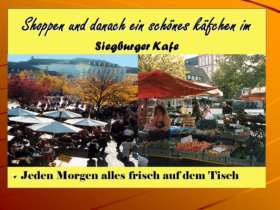 Shoppen und danach ein schönes käfchen im Siegburger Kafe Jeden Morgen alles frisch auf dem Tisch