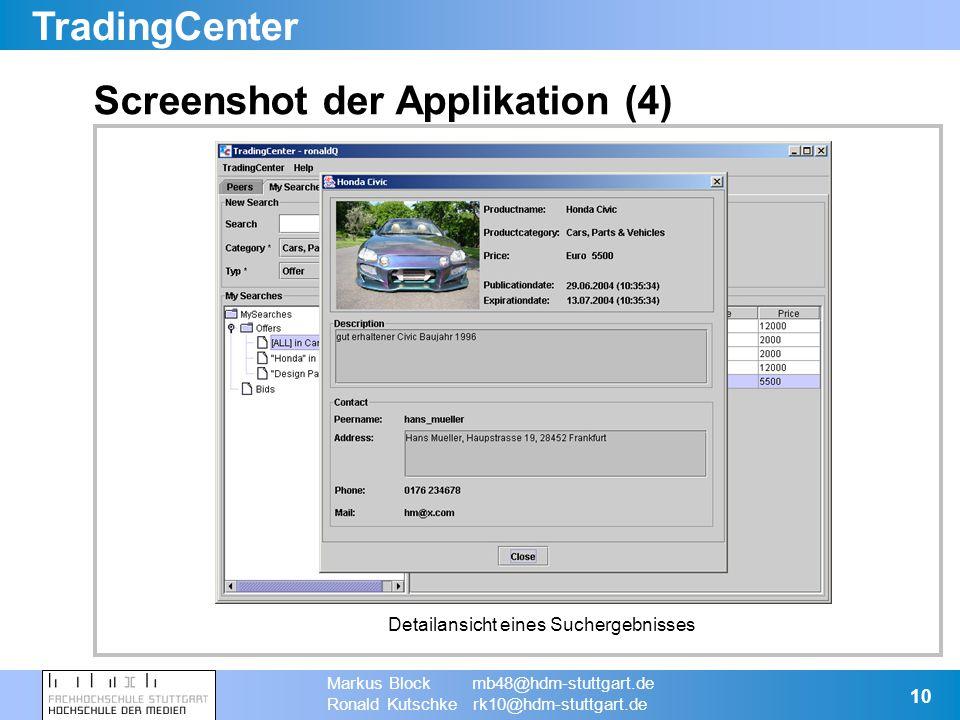 TradingCenter Markus Block mb48@hdm-stuttgart.de Ronald Kutschke rk10@hdm-stuttgart.de 10 Screenshot der Applikation (4) Detailansicht eines Suchergebnisses
