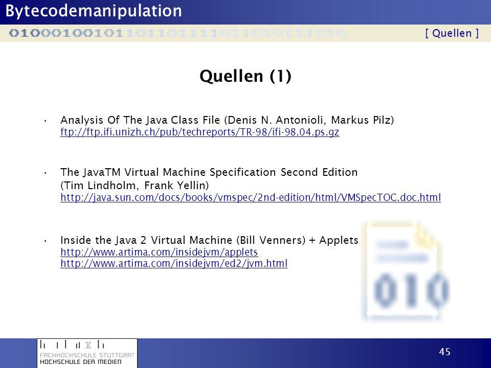 Bytecodemanipulation 46 Quellen (2) Java Programming Dynamics (Dennis M.
