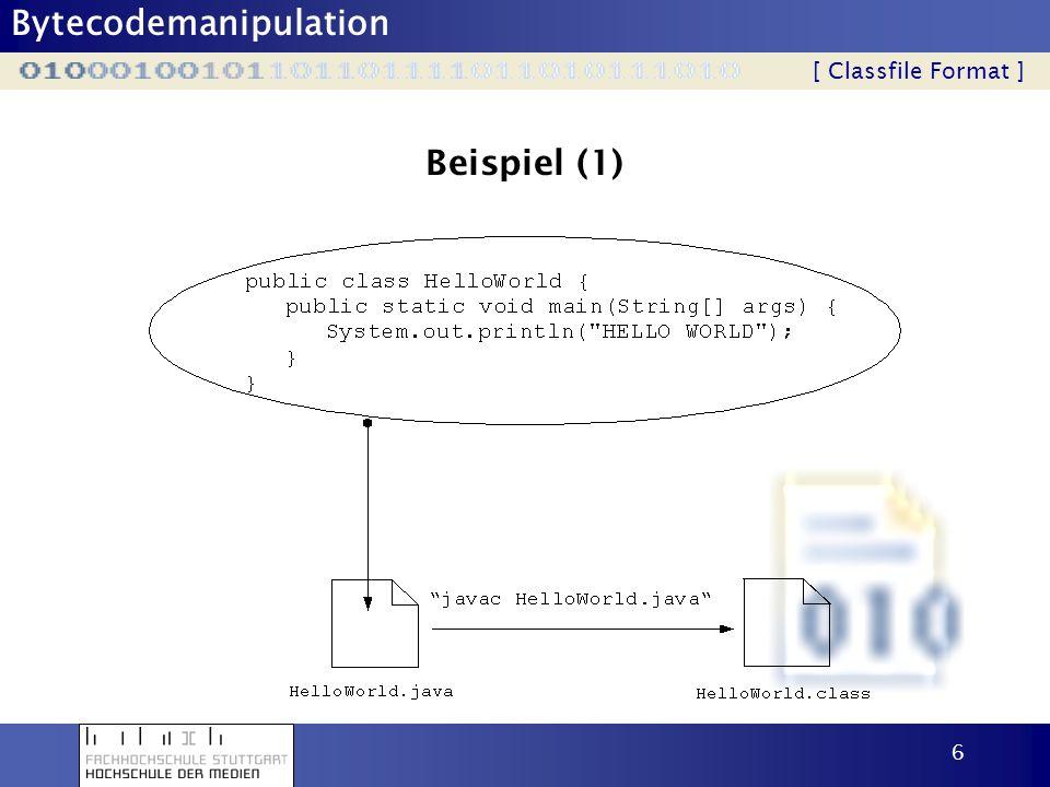 Bytecodemanipulation 6 Beispiel (1) [ Classfile Format ]