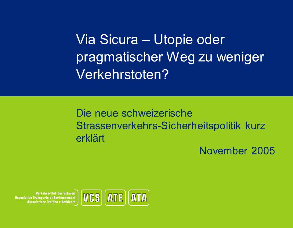 Via Sicura – Utopie oder pragmatischer Weg zu weniger Verkehrstoten? Die neue schweizerische Strassenverkehrs-Sicherheitspolitik kurz erklärt November